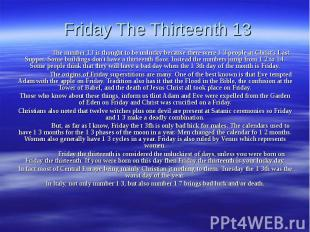Friday The Thirteenth 13 The number 13 is thought to be unlucky because there we