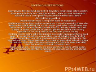 SPORTING SUPERSTITIONS Many players think that they'll play better if they follo
