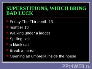 SUPERSTITIONS, WHICH BRING BAD LUCK Friday The Thirteenth 13 number 13 Walking u