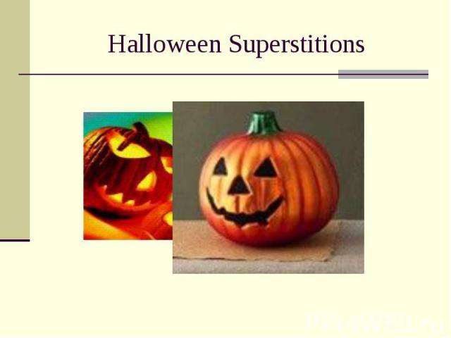 Halloween Superstitions