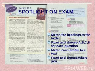 SPOTLIGHT ON EXAM Match the headings to the texts Read and choose A,B,C,D for ea