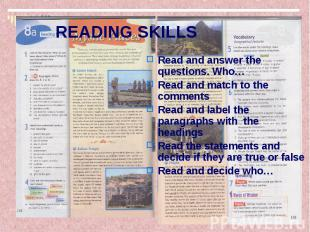 READING SKILLS Read and answer the questions. Who… Read and match to the comment