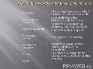 Monarchy Monarchy Parliamentary monarchy Absolute monarchy To become a monarch T