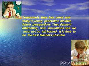 Tomorrow's time has come and today's young generation dictates future perspectiv