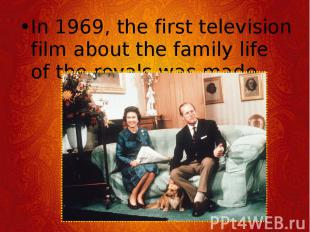 In 1969, the first television film about the family life of the royals was made