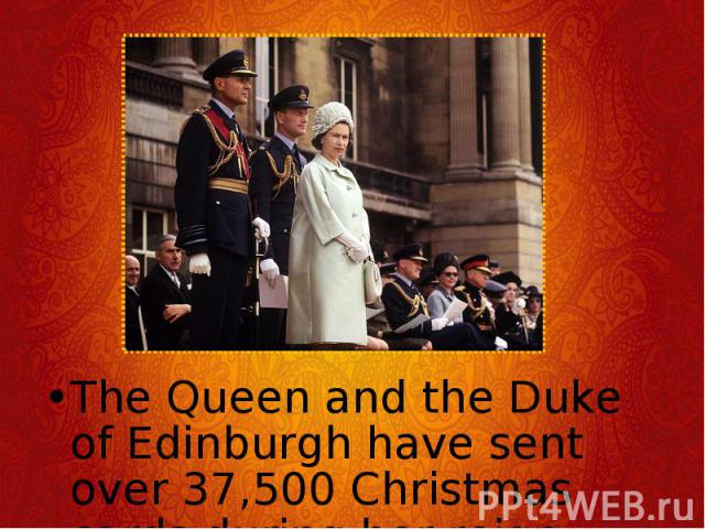 The Queen and the Duke of Edinburgh have sent over 37,500 Christmas cards during her reign. The Queen and the Duke of Edinburgh have sent over 37,500 Christmas cards during her reign.