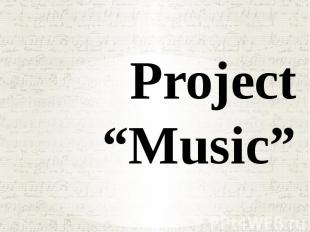 "Project ""Music"""