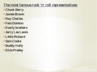 The most famous rock 'n' roll representatives: The most famous rock 'n' roll rep