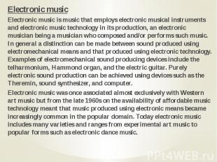 Electronic music Electronic music Electronic music is music that employs electro