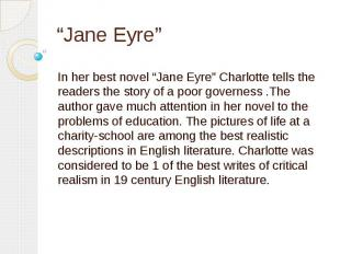 """Jane Eyre"" In her best novel ""Jane Eyre"" Charlotte tells the readers the story"