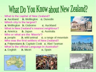What is the capital of New Zealand? What is the capital of New Zealand? a. Auckl