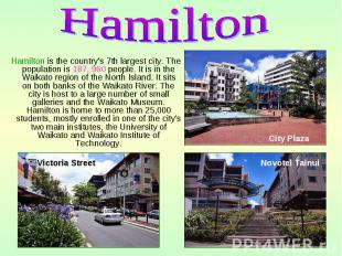 Hamilton is the country's 7th largest city. The population is 187, 960 people. I