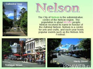 The City of Nelson is the administrative centre of the Nelson region. The popula