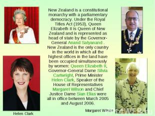 New Zealand is a constitutional monarchy with a parliamentary democracy. Under t