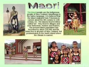 The Maori people are the indigenous people of New Zealand. Maoritanga is the nat