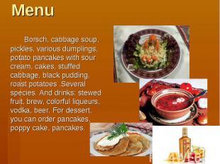 Menu Borsch, cabbage soup, pickles, various dumplings, potato pancakes with sour
