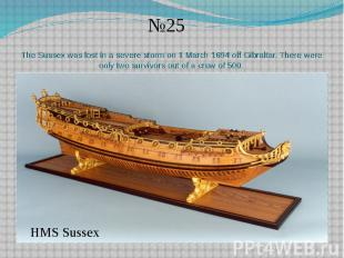 The Sussex was lost in a severe storm on 1 March 1694 off Gibraltar. There were