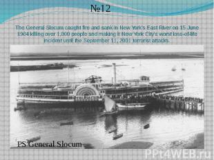 The General Slocum caught fire and sank in New York's East River on 15 June 1904