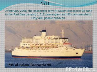 3 February 2006, the passenger ferry Al Salam Boccaccio 98 sank in the Red Sea c