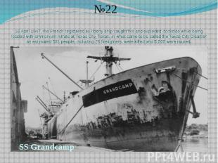 16 April 1947, the French registered ex-liberty ship caught fire and exploded do