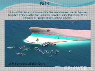 21 June 2008, the ferry Princess of the Stars capsized and sank in Typhoon Fengs