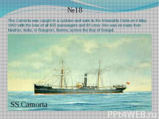 The Camorta was caught in a cyclone and sank in the Irrawaddy Delta on 6 May 190