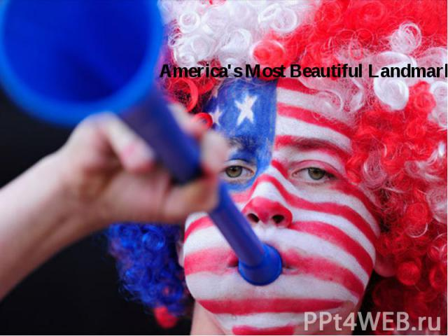 America's Most Beautiful Landmarks