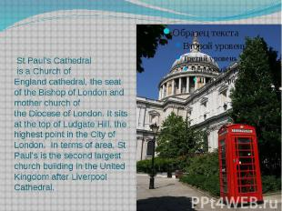 St Paul's Cathedral is a Church of England cathedral, the seat of the&