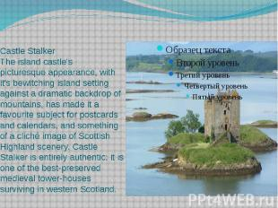 Castle Stalker The island castle's picturesque appearance, with it's bewitc