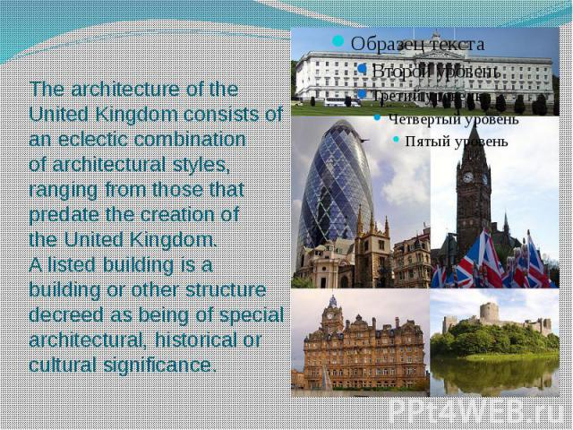 The architecture of the United Kingdom consists of an eclectic combination of architectural styles, ranging from those that predate the creation of the United Kingdom. A listed building is a building or other …