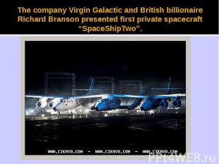The company Virgin Galactic and British billionaire Richard Branson presented fi