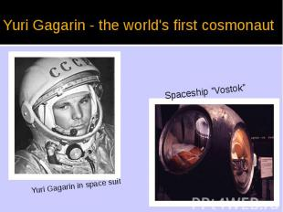 Yuri Gagarin - the world's first cosmonaut