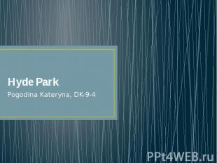 Hyde Park Pogodina Kateryna, DK-9-4