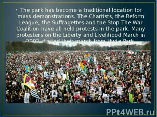 The park has become a traditional location for mass demonstrations. The Chartist