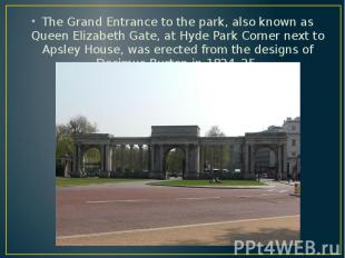 The Grand Entrance to the park, also known as Queen Elizabeth Gate, at Hyde Park