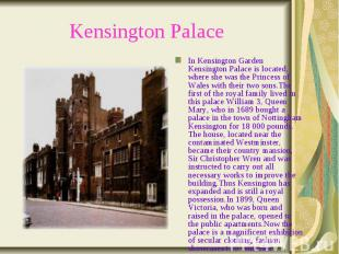 Kensington Palace In Kensington Garden Kensington Palace is located, where she w