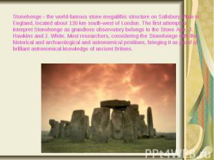 Stonehenge - the world-famous stone megalithic structure on Salisbury Plain in E
