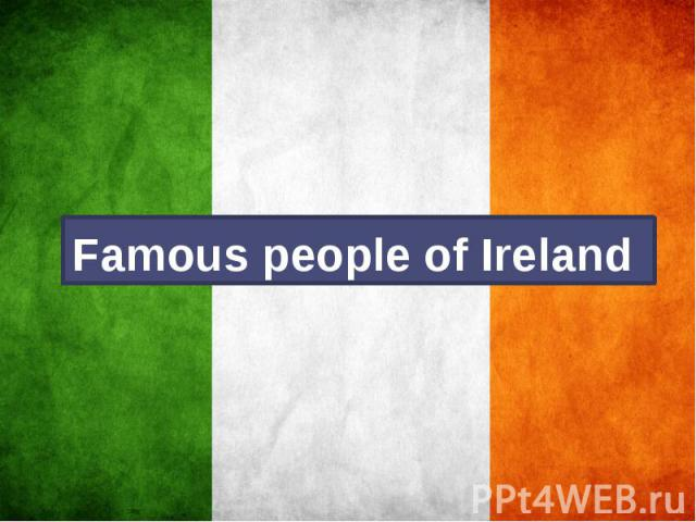 Famous people of Ireland