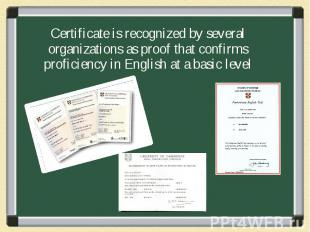 Certificate is recognized by several organizations as proof that confirms profic