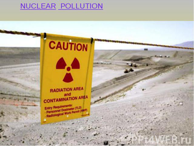 NUCLEAR POLLUTION NUCLEAR POLLUTION