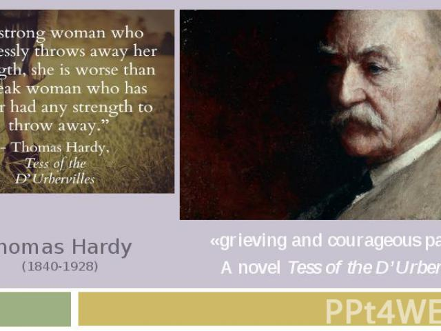 Thomas Hardy (1840-1928) «grieving and courageous painter» A novel Tess of the D'Urbervilles