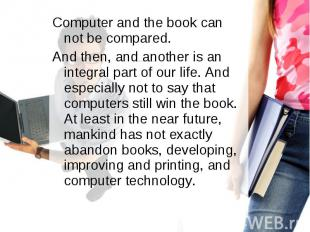 Computer and the book can not be compared. Computer and the book can not be comp