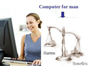 Computer for man Harms