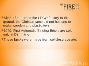 After a fire burned the LEGO factory to the ground, the Christiansens did not he
