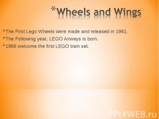 The First Lego Wheels were made and released in 1961. The First Lego Wheels were