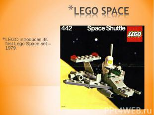 LEGO introduces its first Lego Space set – 1979. LEGO introduces its first Lego