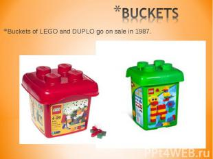 Buckets of LEGO and DUPLO go on sale in 1987. Buckets of LEGO and DUPLO go on sa