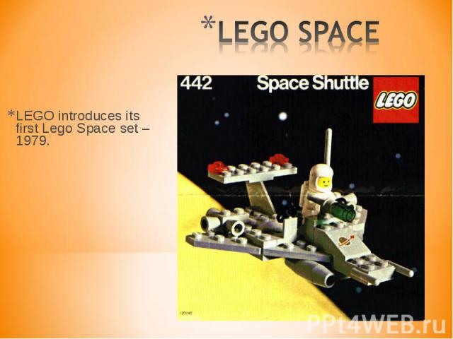 LEGO introduces its first Lego Space set – 1979. LEGO introduces its first Lego Space set – 1979.