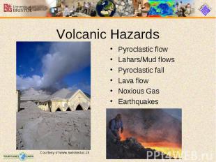 Pyroclastic flow Pyroclastic flow Lahars/Mud flows Pyroclastic fall Lava flow No