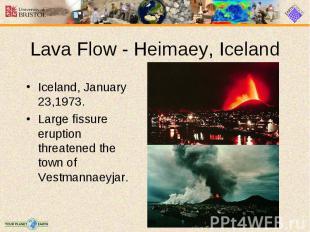Iceland, January 23,1973. Iceland, January 23,1973. Large fissure eruption threa